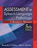 img - for Assessment in Speech-Language Pathology: A Resource Manual (includes Premium Web Site 2-Semester Printed Access Card) book / textbook / text book