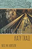 Cycling the Katy Trail: A Tandem Sojourn Along Missouri s Katy Trail (Wandering Wheelist Book 2)