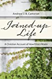 Joined-Up Life, Andrew J. B. Cameron, 1620328909