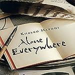 Alone Everywhere: A Novel | Khaled Hafdhi