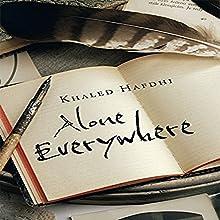 Alone Everywhere: A Novel | Livre audio Auteur(s) : Khaled Hafdhi Narrateur(s) : Larry Castleberry