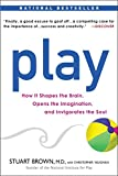 img - for Play: How it Shapes the Brain, Opens the Imagination, and Invigorates the Soul book / textbook / text book