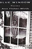 Blue Window, Ann W. Fisher-Wirth, 1931122156