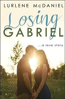 Losing Gabriel: A Love Story by [McDaniel, Lurlene]