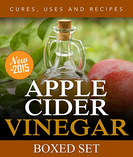 Apple Cider Vinegar Cures, Uses and Recipes (Boxed Set): For Weight Loss and a Healthy Diet (Health Benefits Of Cider Apple Vinegar Dosage)