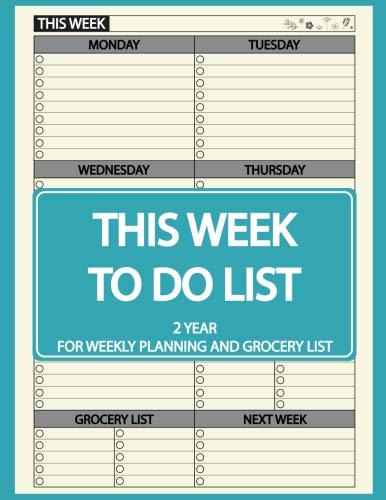 This Week To Do List and Grocery List: 2 Year For Weekly Planning and Grocery List, This Week Planner, This Week Calendar, Weekly To Do List Planner, ... To Do List, Large Size, 8.5 x 11 (Volume 2)