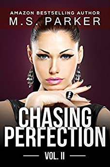 Chasing Perfection Vol. 2 by [Parker, M. S.]