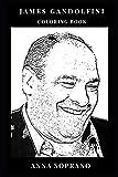 James Gandolfini Coloring Book: Legendary Tony Soprano from the Soprano Family and Acclaimed Producer, Pop Culture Icon and Mafia RIP Inspired Adult Coloring Book (James Gandolfini Books)