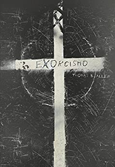 Exorcismo – Thomas B. Allen
