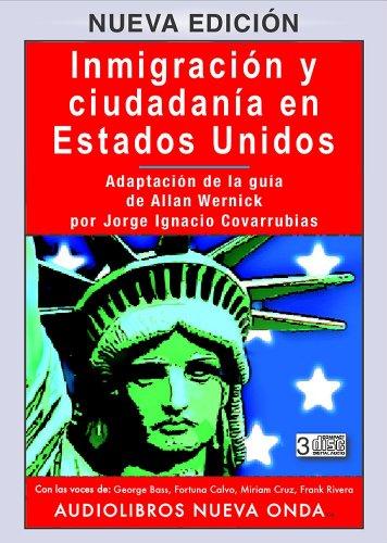 Inmigracion y ciudadania en Estados Unidos. (Nueva edicion 3CDs) / Immigration and Citizenship in the United States (Spanish-New edition - 3 CDs) (Spanish Edition)