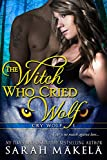 The Witch Who Cried Wolf: New Adult Witch/Shifter Romance (Cry Wolf Book 1)
