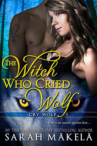 The Witch Who Cried Wolf: New Adult Shifter Romance (Cry Wolf Book 1) by [Makela, Sarah]