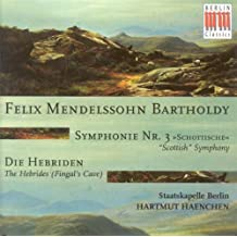 "Felix Mendelssohn Bartholdy: Symphony No. 3, ""Scottish"" / The Hebrides, ""Fingal's Cave"" (Berlin Staatskapelle, Haenchen)"