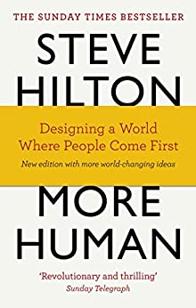 More Human: Designing a World Where People Come First por [Hilton, Steve, Bade, Jason, Bade, Scott]