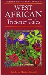 West African Trickster Tales (Oxford Myths & Legends)