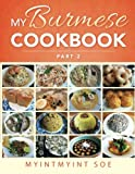 My Burmese Cookbook: Part 2