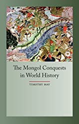 The Mongol Conquest in World History (Globalities)