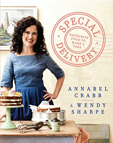 Special Delivery: Favourite recipes to make and take (Special Delivery Favourite Recipes To Make And Take)