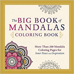 The Big Book Of Mandalas Coloring More Than 200 Mandala Pages For Inner Peace And Inspiration Colouring Books Amazoncouk Adams Media