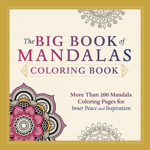 The Big Book of Mandalas Coloring Book: More Than 200 Mandala Coloring Pages for Inner Peace and -