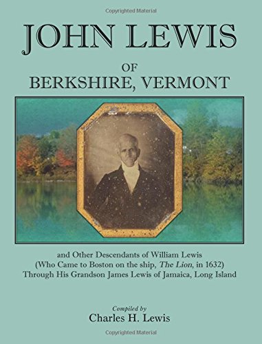 john-lewis-of-berkshire-vermont-and-other-descendants-of-william-lewis-who-came-to-boston-on-the-shi