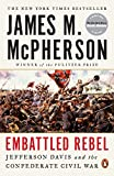 Download Embattled Rebel: Jefferson Davis and the Confederate Civil War in PDF ePUB Free Online