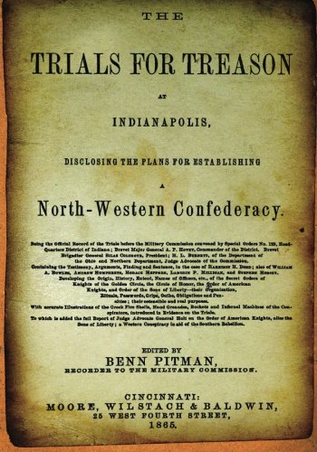 The Trials For Treason At Indianapolis: Disclosing The Plans For Establishing A North-Western Confederacy