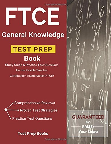 FTCE General Knowledge Test Prep Book: Study Guide & Practice Test Questions for the Florida Teacher Certification Examination (FTCE)