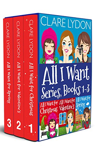 (All I Want Series Boxset, Books 1-3: All I Want For Christmas, All I Want For Valentine's, All I Want For Spring )