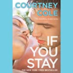 If You Stay: Beautifully Broken, Book 1 | Courtney Cole