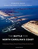 The Battle for North Carolina's Coast, Stanley R. Riggs and Dorothea Ames, 0807834866