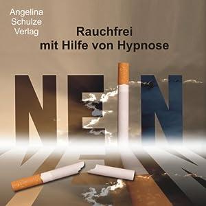 Rauchfrei mit Hilfe von Hypnose Hörbuch