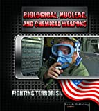 Biological, Nuclear, and Chemical Weapons, David Baker, 1595154892