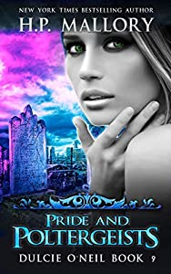 Pride and Poltergeists: An Urban Fantasy/ Paranormal Romance Series (The Dulcie O'Neil Series Book 9)