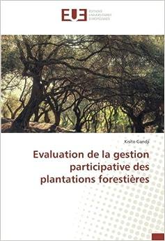 Evaluation de la gestion participative des plantations forestières