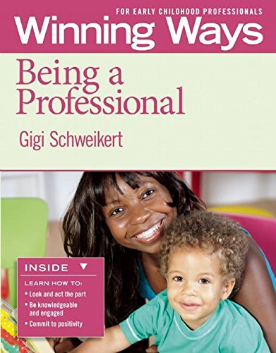 Being a Professional [3-pack]: Winning Ways for Early Childhood Professionals (Winning Ways Series)