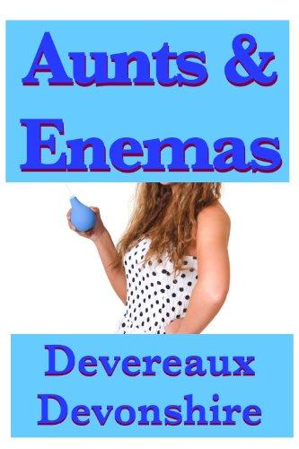 Aunts Enemas By Devonshire Devereaux
