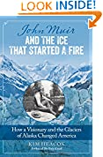 #1: John Muir and the Ice That Started a Fire: How a Visionary and the Glaciers of Alaska Changed America