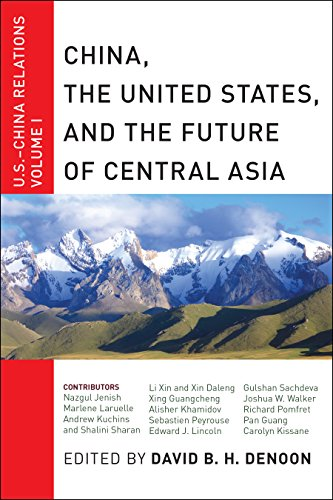 Flare Chino - China, The United States, and the Future of Central Asia: U.S.-China Relations, Volume I