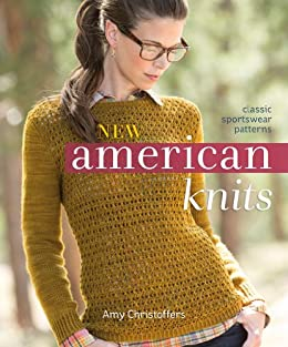 New American Knits: Classic Sportswear Patterns by [Christoffers, Amy]