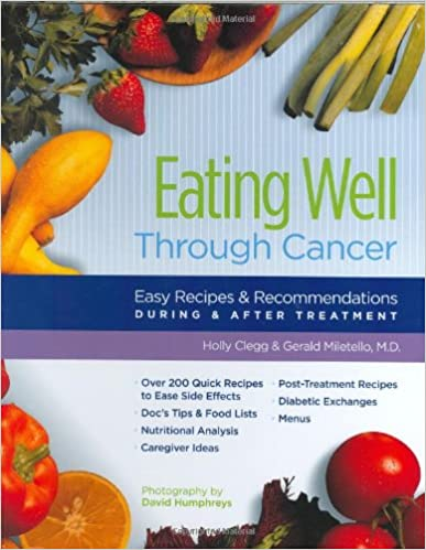 Eating well through cancer easy recipes recommendations during eating well through cancer easy recipes recommendations during after treatment 9780961088880 medicine health science books amazon forumfinder Image collections