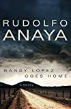 Image of Randy Lopez Goes Home: A Novel (Chicana & Chicano Visions of the Americas Series) (Chicana and Chicano Visions of the Américas Series)