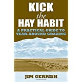 Kick the Hay Habit: A Practical Guide to Year-Around Grazing