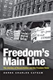 Freedom's Main Line: The Journey of Reconciliation and the Freedom Rides (Civil Rights and Struggle)