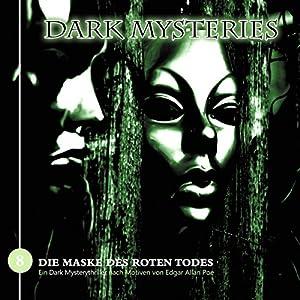 Die Maske des roten Todes (Dark Mysteries 8) Hörspiel