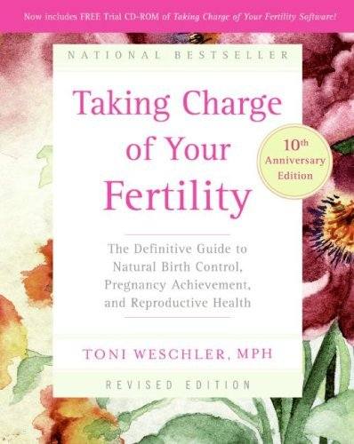 By Toni Weschler Taking Charge of Your Fertility, 10th Anniversary Edition: The Definitive Guide to Natural Birth Con (10th anniversary)
