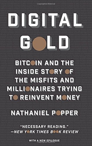 Price comparison product image Digital Gold: Bitcoin and the Inside Story of the Misfits and Millionaires Trying to Reinvent Money