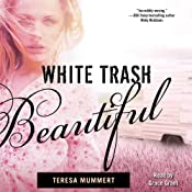 White Trash Beautiful | Teresa Mummert