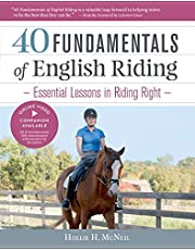 40 Fundamentals of English Riding: Essential Lessons in Riding Right