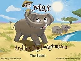 Max and his Big Imagination: The Safari by [Metge, Chrissy]